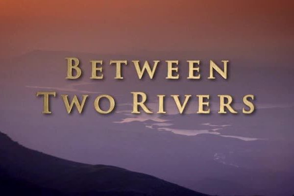 East to West- Between Two Rivers  Ep.1