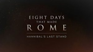 Eight Days that Made Rome: Hannibal's Last Stand