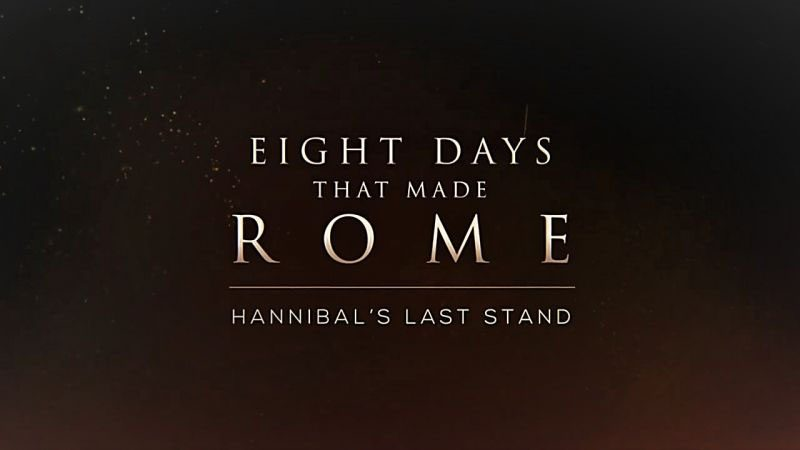Read more about the article Eight Days that Made Rome: Hannibal's Last Stand