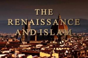 East to West – The Renaissance and islam ep.4