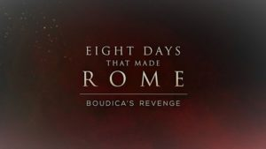 Eight Days that Made Rome: Boudica's Revenge