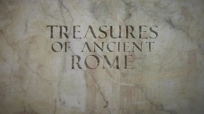 The Treasures of Ancient Rome [ 3 parts]