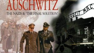 Auschwitz – The Nazis and The Final Solution