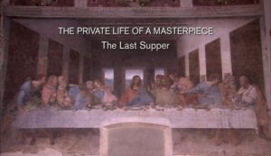 Read more about the article The Private Life of a Masterpiece – The Last Supper by Leonardo da Vinci