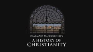 A History of Christianity episode 4 – Reformation – The Individual Before God