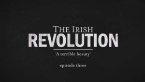 Read more about the article The Irish Revolution episode 3 – The Spirit of Freedom