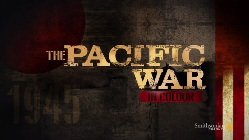 The Pacific War in Color episode 1