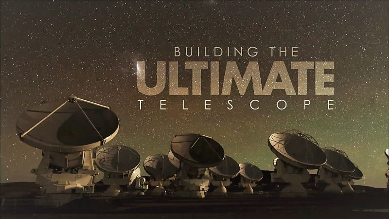 Building: The Ultimate Telescope