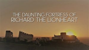 The Daunting Fortress of Richard the Lionheart