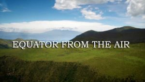 Read more about the article Equator from the Air episode 2 – South America