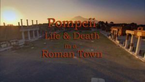 Pompeii – Life and Death in a Roman Town