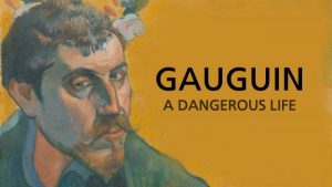Read more about the article Gauguin – A Dangerous Life