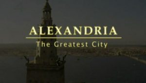 The Ancient World episode 1 – Alexandria The Greatest City