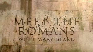 Read more about the article Meet the Romans with Mary Beard episode 1 – All Roads Lead to Rome