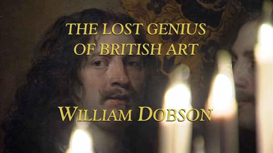 The Lost Genius of British Art – William Dobson