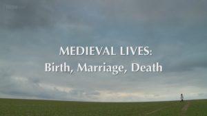 Medieval Lives – Birth, Marriage, Death episode 1 – A Good Birth
