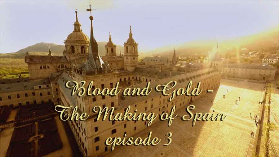 Blood and Gold – The Making of Spain episode 3