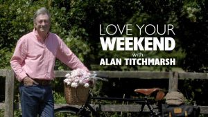 Read more about the article Love Your Weekend with Alan Titchmarsh episode 1