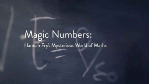 Magic Numbers: Hannah Fry's Mysterious World of Maths episode 1
