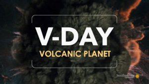 V-Day – Volcanic Planet