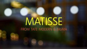 Matisse – From MoMA And Tate Modern
