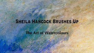 Sheila Hancock Brushes Up – The Art of Watercolours