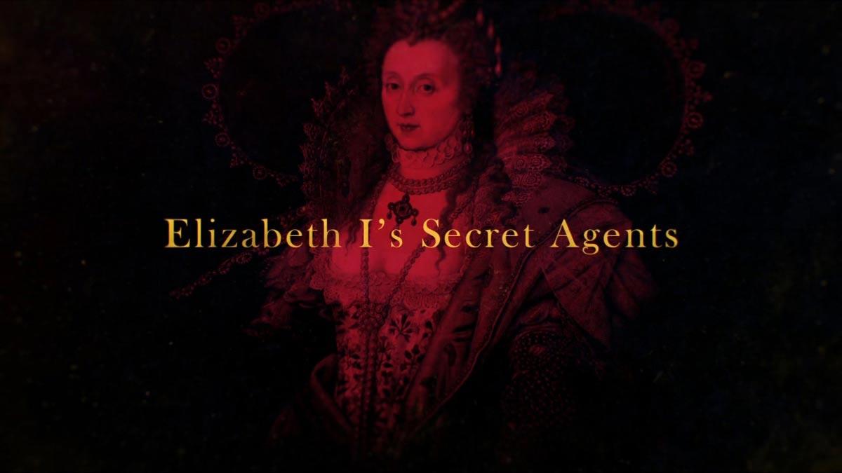 Elizabeth I's Secret Agents episode 2
