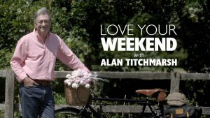 Love Your Weekend with Alan Titchmarsh – Easter Special