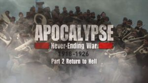 Read more about the article Never Ending War 1918-1926 episode 2 – Return to Hell