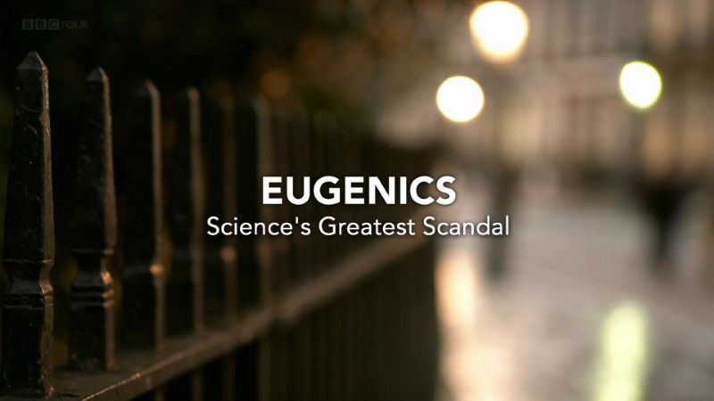 You are currently viewing Eugenics: Science's Greatest Scandal episode 1